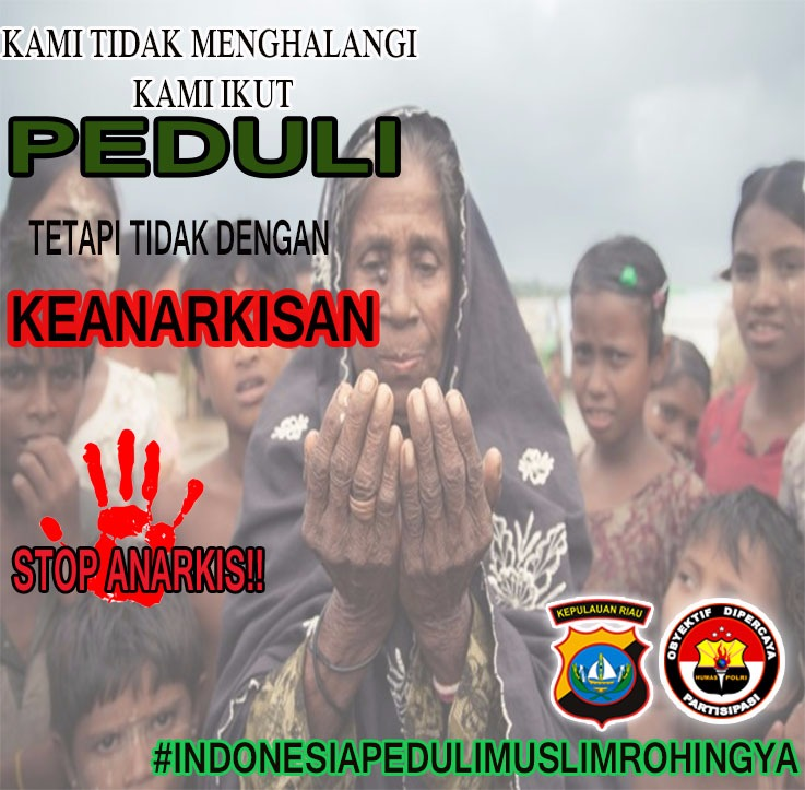 Cegah Aksi Solidaritas Umat Muslim Indonesia yang Anarkis Terkait Aksi Kekerasan Umat Muslim Rohingnya