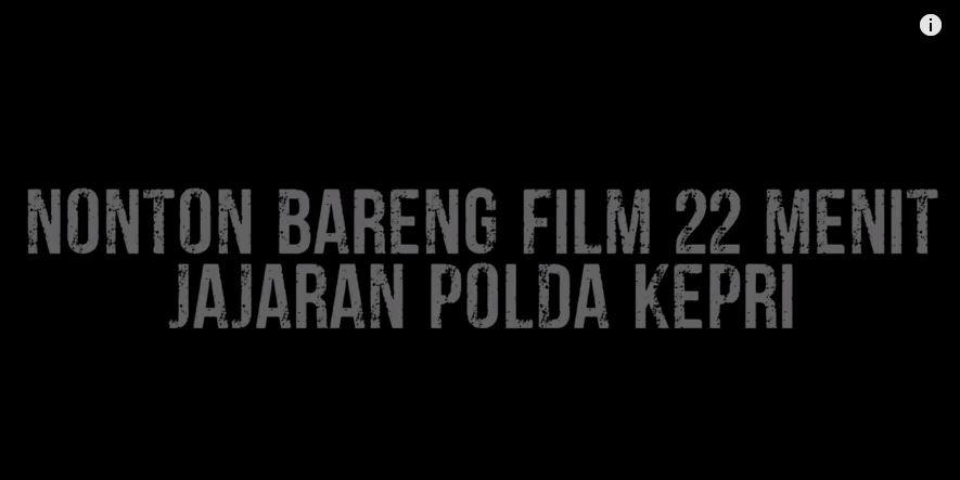 Nonton Film 22 Menit Bersama Jajaran Polda Kepri