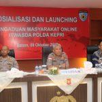 Polda Kepri Resmi Launching Website Pengaduan Masyarakat (Dumas) Online